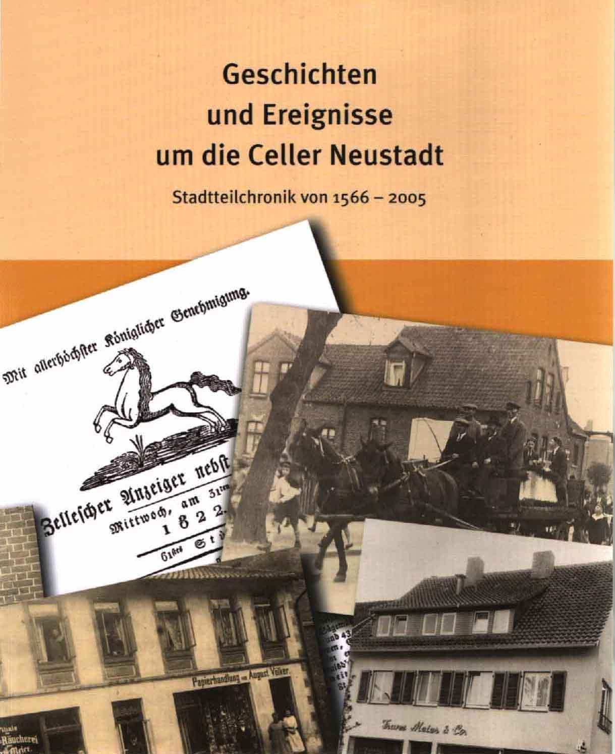 Geschichten und Ereignisse um die Celler Neustadt 1566-2005
